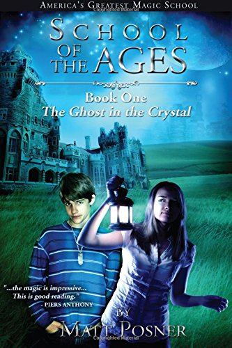 9781456325923: School of the Ages: The Ghost in the Crystal