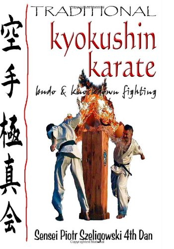 9781456328078: Traditional Kyokushin Karate: Budo & Knockdown Fighting