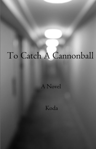 9781456328191: To Catch A Cannonball