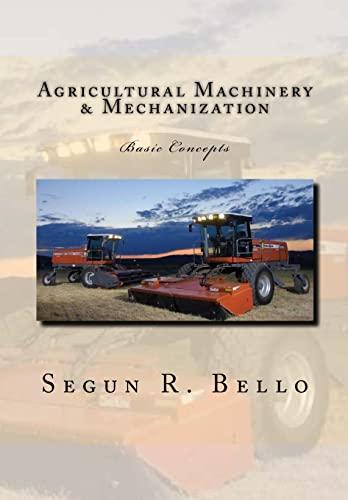 Agricultural Machinery and Mechanization: Mechanization, Machinery, Landform,: Bello, Engr Segun