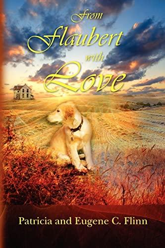 From Flaubert with Love: Flinn, Eugene; Flinn, Patricia