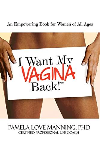 9781456329907: I Want My Vagina Back