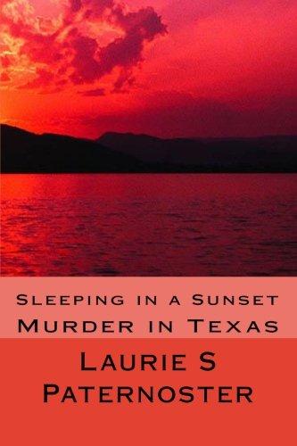 9781456330781: Sleeping in a Sunset: Murder in Texas