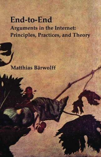 9781456331351: End-to-End Arguments in the Internet: Principles, Practices, and Theory