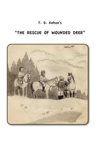 9781456331573: T.D. Kehoe's The Rescue of Wounded Deer
