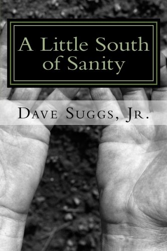 9781456331887: A Little South of Sanity: Collected Works by The Poor Man's Poet