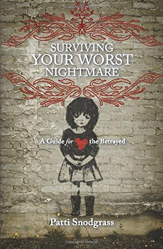 9781456334079: Surviving Your Worst Nightmare: A Guide For the Betrayed