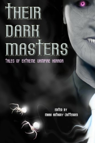 9781456334772: Their Dark Masters: Tales of Extreme Vampire Horror