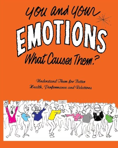 9781456334994: You and Your Emotions: What Causes Them?