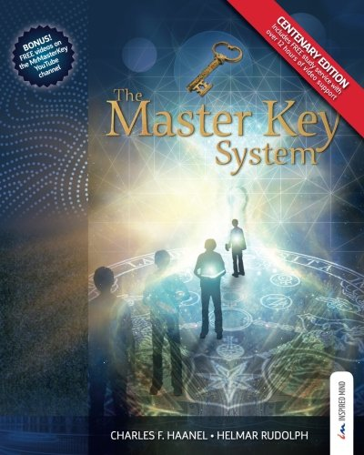 The Master Key System - Centenary Edition: Live Your Life on Higher Planes: Rudolph, Helmar