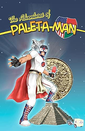 9781456337018: The Adventures of Paleta Man
