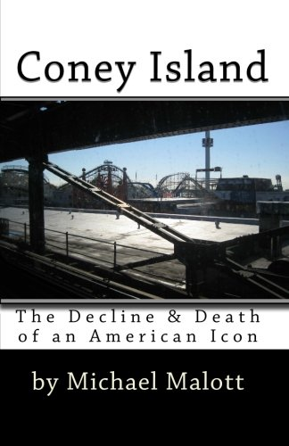 9781456338206: Coney Island: The Decline & Death of an American Icon