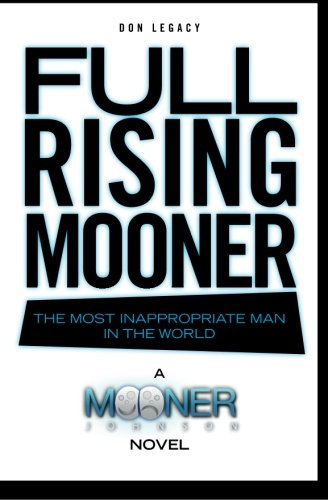Full Rising Mooner: The Most Inappropriate Man In The World: Legacy, Don