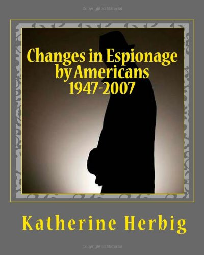 9781456340391: Changes in Espionage by Americans: 1947-2007