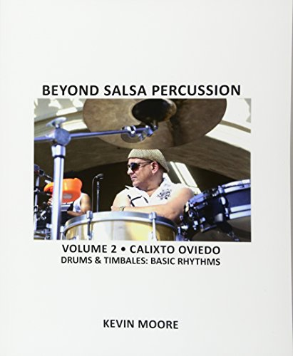 9781456343972: Beyond Salsa Percussion: Calixto Oviedo - Drums & Timbales: Basic Rhythms: Volume 2