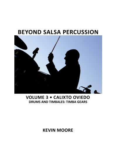9781456343989: Beyond Salsa Percussion: Calixto Oviedo - Drums & Timbales: Timba Gears