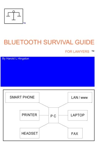 9781456345372: Bluetooth Survival Guide For Lawyers: A source for information relating to buying, installing and using Bluetooth technology.
