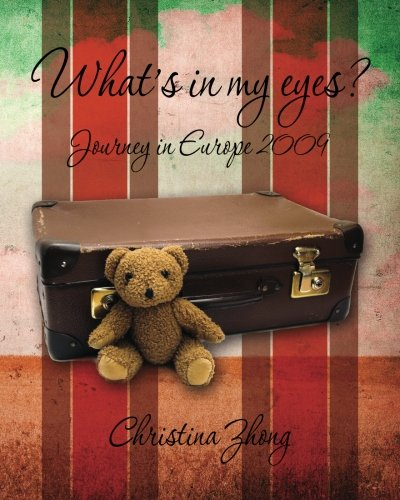 9781456351908: What's in my eyes? Journey in Europe 2009