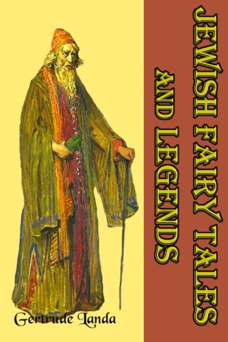 9781456352264: Jewish Fairy Tales and Legends: (Timeless Classic Books)
