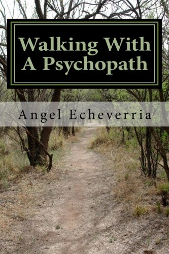 9781456353490: Walking With a Psychopath