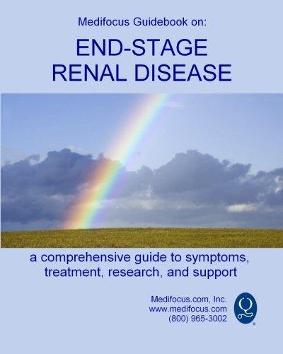 9781456355364: Medifocus Guidebook on: End-Stage Renal Disease