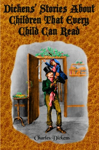9781456355913: Dickens' Stories About Children That Every Child Can Read: (Timeless Classic Books)