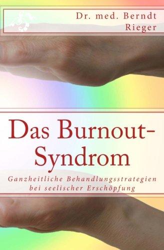 9781456357603: Das Burnout-Syndrom. Ganzheitliche Behandlungsstrategien bei seelischer Erschöpfung