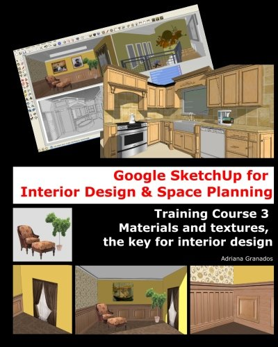 9781456358402: Google Sketchup for Interior Design & Space Planning: Training Course 3. Materials and textures, the key for interior design