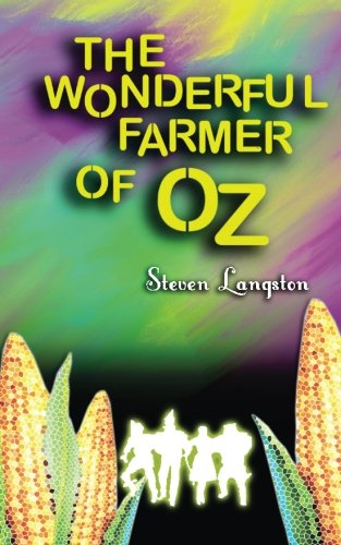 The Wonderful Farmer Of Oz: Langston, Steven