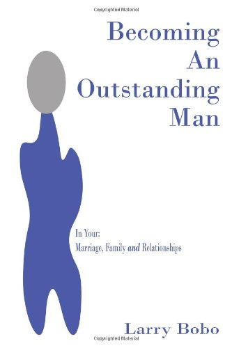 9781456360719: Becoming An Outstanding Man: Marriage, Family and Relationships