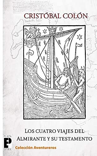 9781456362584: Los cuatro viajes del Almirante y su testamento (Spanish Edition)