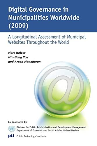Digital Governance in Municipalities Worldwide (2009): A: Marc Holzer, Min-Bong