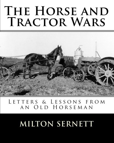 9781456364441: The Horse and Tractor Wars: Letters & Lessons from an Old Horseman