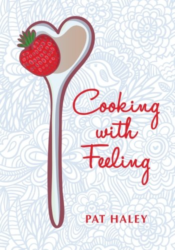 9781456367725: Cooking With Feeling