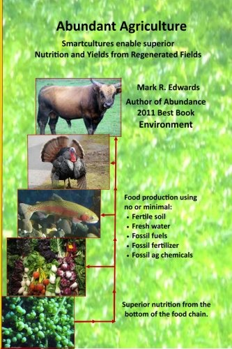 9781456368128: Abundant Agriculture: Smartcultures enable superior Nutrition and Yields from Regenerated Fields