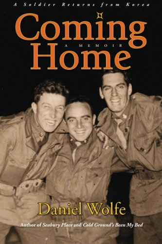 Coming Home: A Soldier Returns from Korea: Wolfe, Daniel