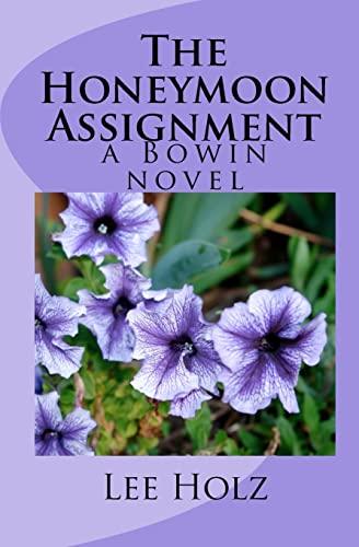 The Honeymoon Assignment: a Bowin novel: Holz, Lee