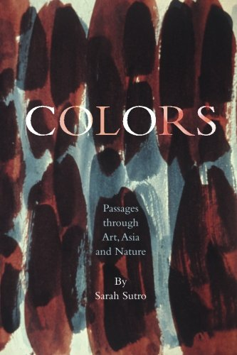 9781456373337: Colors: Passages through Art, Asia and Nature