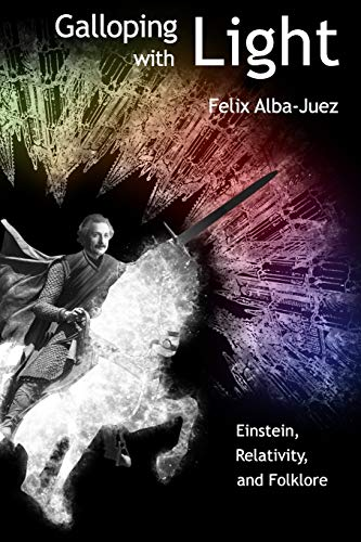 9781456373856: Galloping with Light - Einstein, Relativity, and Folklore