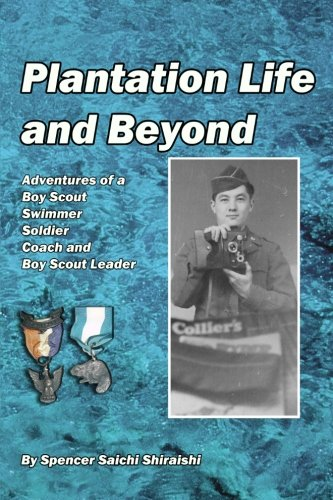 9781456375072: Plantation Life and Beyond: Adventures of a Boy Scout, Swimmer, Soldier, Coach and Boy Scout Leader