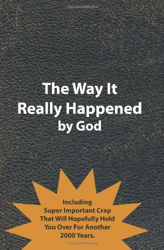 The Way It Really Happened (1456375121) by God