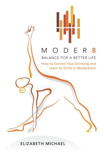 9781456375416: Moder8 - Balance for a Better Life: How to Control Your Drinking and Learn to Drink in Moderation