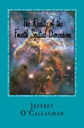 9781456376482: The Reality of the Fourth Spatial Dimension