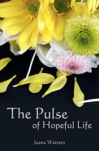 9781456377540: The Pulse of Hopeful Life