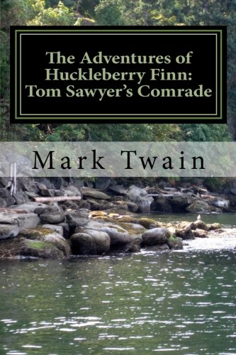 9781456377656: The Adventures of Huckleberry Finn: Tom Sawyer's Comrade