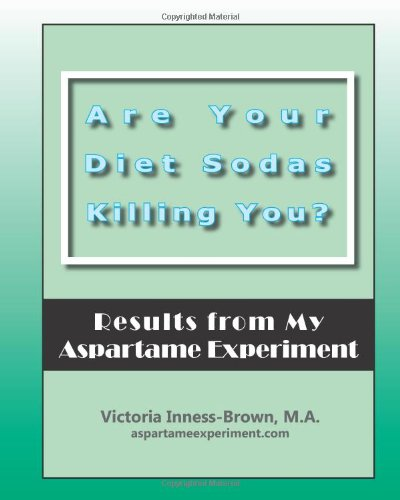 9781456377731: Are Your Diet Sodas Killing You? Results from My Aspartame Experiment