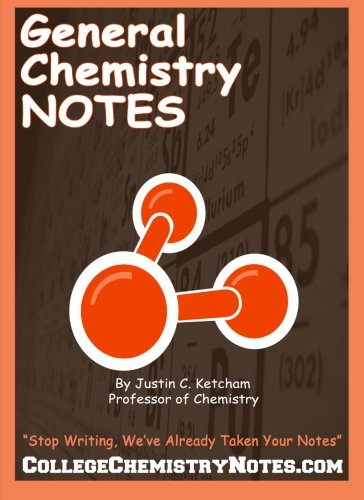 9781456377786: General Chemistry Notes: Well-Organized, Neat, Hand-Written General Chemistry Notes. Written by a Chemistry Professor!