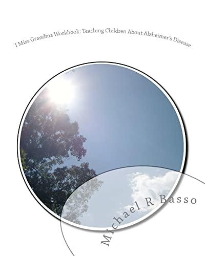 9781456379940: I Miss Grandma Workbook: Teaching Children About Alzheimer's Disease: Photographic Edition