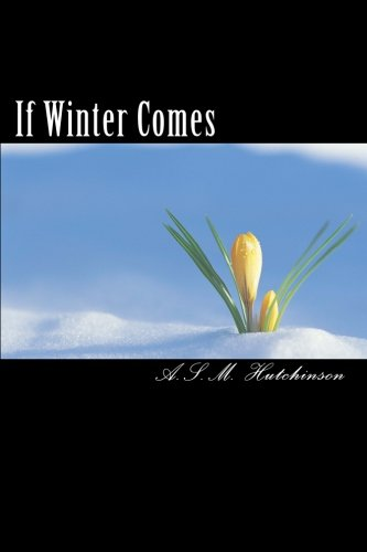 If Winter Comes: Hutchinson, A. S. M.