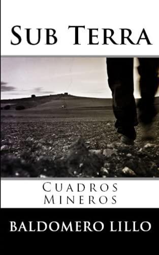9781456380878: Sub Terra: Cuadros Mineros (Spanish Edition)